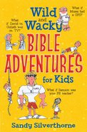 Wild and Wacky Bible Adventures For Kids Paperback