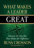 What Makes a Leader Great Hardback