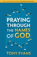 Praying Through the Names of God Paperback