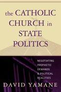 The Catholic Church in State Politics Paperback