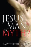 Jesus, Man Or Myth? eBook