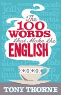 The 100 Words That Make the English eBook