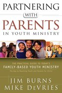 Partnering With Parents in Youth Ministry Paperback