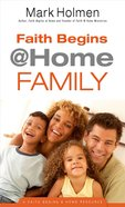 Faith Begins @ Home Family (Faith Begins @ Home Series) Paperback