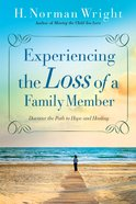 Experiencing the Loss of a Family Member: Discover the Path to Hope and Healing