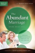 The Abundant Marriage (Explore, Reflect, Unite) (Focus On The Family Marriage Series) Paperback