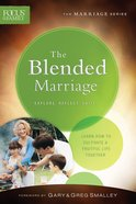 Blended Marriage, the (Repackaged Edition) (Explore, Reflect, Unite) (Focus On The Family Marriage Series) Paperback