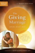 Giving Marriage, the (Repackaged Edition) (Explore, Reflect, Unite) (Focus On The Family Marriage Series) Paperback