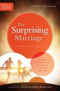 Surprising Marriage, the (Repackaged Edition) (Explore, Reflect, Unite) (Focus On The Family Marriage Series) Paperback