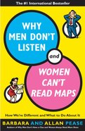 Why Men Don't Listen and Women Can't Read Maps Paperback