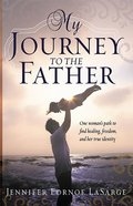 My Journey to the Father eBook