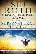Stories of Supernatural Healing eBook