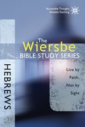 Hebrews (Wiersbe Bible Study Series) eBook