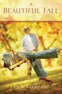 A Beautiful Fall eBook