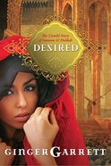 Desired (Lost Loves Of The Bible Series) eBook