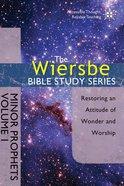 Minor Prophets (Volume 1) (Wiersbe Bible Study Series)