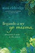 Llegando a Ser Yo Misma (Spa) eBook