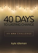 40 Days to Lasting Change Hardback