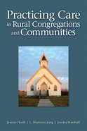 Practicing Care in Rural Congregations and Communities Paperback