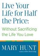 Live Your Life For Half the Price Paperback