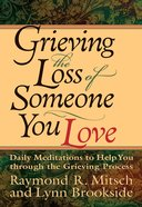 Grieving the Loss of Someone You Love Paperback