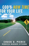 God's Now Time For Your Life: Enter Into Your Prophetic Destiny Paperback