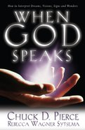 When God Speaks: How to Interpret Dreams, Visions, Signs and Wonders Paperback