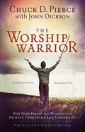 The Worship Warrior: Ascending in Worship, Descending in War Paperback