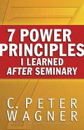 7 Power Principles I Learned After Seminary Paperback