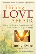 Lifelong Love Affair: How to Have a Passionate and Deeply Rewarding Marriage Paperback