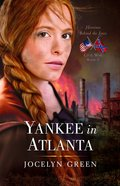 Yankee in Atlanta (#03 in Heroines Behind The Lines Series) eBook