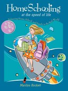 Home Schooling At the Speed of Life (With Cdrom)
