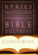 Ryrie's Practical Guide to Communicating Bible Doctrine eBook