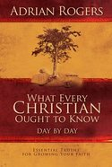 What Every Christian Ought to Know Day By Day eBook