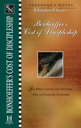 Bonhoeffer's Cost of Discipleship (Shepherd's Notes Christian Classics Series) eBook