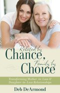 Related By Chance, Family By Choice Paperback