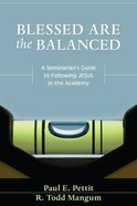 Blessed Are the Balanced Paperback