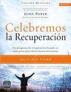 Celebremos La Recuperacin Gua Del Lder - Edicin Revisada (Celebrate Recovery Series) eBook