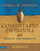 Comentario Swindoll Del Nuevo Testamento: Romanos Paperback