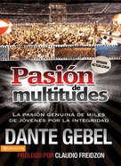 Pasion De Multitudes (Spanish) (Spa) (Passion For The Multitude) eBook