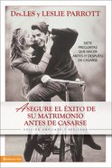 Asegure El Exito De Su Matrimonio (Spa) (Saving Your Marriage Before It Starts) eBook