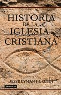 Historia De La Iglesia Cristiana (Spanish) (Spa) (History Of The Christian Church) eBook