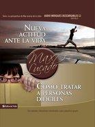 Nueva Actitud Ante La Vida (Spanish) (Spa) (Como Tratar A Personas Dificiles) eBook