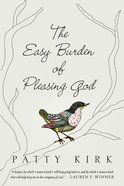 The Easy Burden of Pleasing God eBook