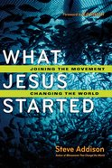 What Jesus Started: Joining the Movement, Changing the World eBook