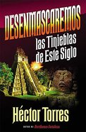 Desenmascaremos Las Tinieblas De Este Siglo (Unmasking The Darkness Of The Century) Paperback
