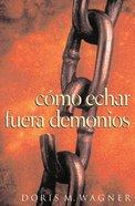 Cmo Echar Fuera Demonios (How To Cast Out Demons) Paperback