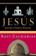 Jess Entre Otros Dioses (Jesus Among Other Gods) Paperback