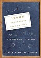 Jess, Entrenador Para La Vida (Jesus, Life Coach) Paperback