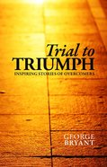 Trial to Triumph Paperback